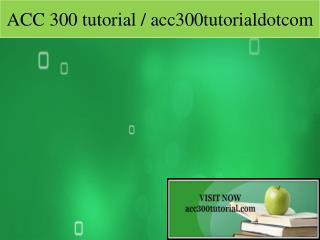 ACC 300 tutorial / acc300tutorialdotcom