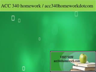 ACC 340 homework / acc340homeworkdotcom
