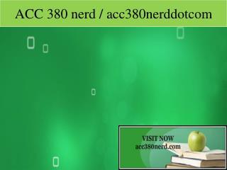 ACC 380 nerd / acc380nerddotcom