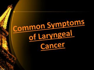 Dr.James freije - Common Symptoms of Laryngeal Cancer