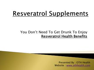 Enjoy Resveratrol Health Benefits