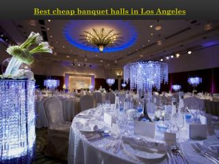 BEST CHEAP BANQUET HALLS IN LOS ANGELES