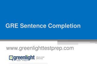 GRE Sentence Completion - www.greenlighttestprep.com