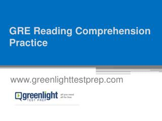 GRE Reading Comprehension Practice - www.greenlighttestprep.com
