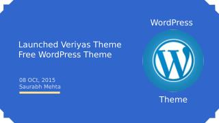 Launched Veriyas Theme – Free WordPress Theme by Solwin Infotech