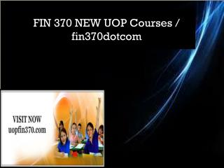 FIN 370 NEW UOP Courses / fin370dotcom
