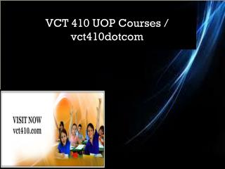 VCT 410 UOP Courses / vct410dotcom