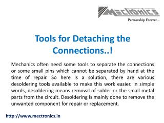 Tools for Detaching the Connections..!