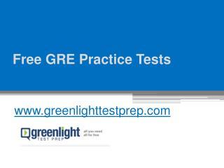Free GRE Practice Tests - www.greenlighttestprep.com