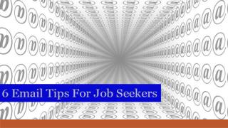 6 Email Tips For Job Seekers