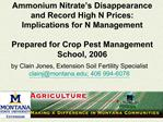 Ammonium Nitrate s Disappearance and Record High N Prices: Implications for N Management  Prepared for Crop Pest Managem