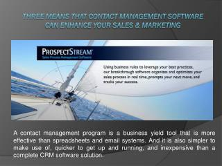 Three Means That Contact Management Software Can Enhance Your Sales & Marketing