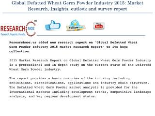 Global Defatted Wheat Germ Powder Industry 2015 Market Research Report