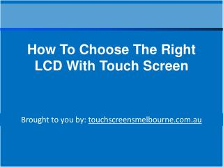 How To Choose The Right LCD With Touch Screen