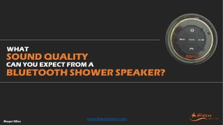 What Sound Quality Can You Expect From A Bluetooth Shower Speaker?