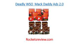 Deadly WSO and Mack Daddy Ads 2.0 Review