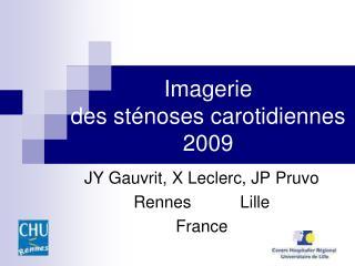 Imagerie  des st noses carotidiennes 2009