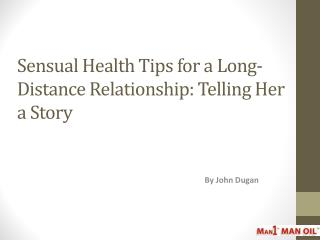 Sensual Health Tips for a Long-Distance Relationship: Telling Her a Story