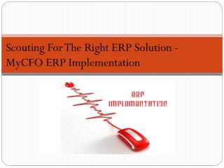Scouting For The Right ERP Solution - MyCFO ERP Implementation
