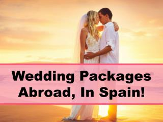 Wedding Packages Abroad | Weddings Abroad on a Budget