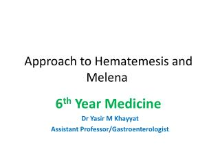 Approach to Hematemesis and Melena