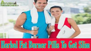 Use Herbal Fat Burner Pills To Get Slim And Fit Body