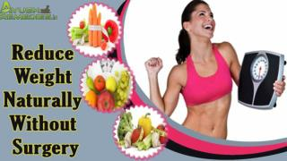 How To Reduce Weight Naturally Without Surgery?