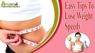 Easy Tips To Lose Weight Speedy, Remove Extra Body Fat