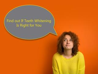 Find out If Teeth Whitening Is Right for You