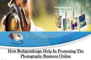 How Redspotdesign Help In Promoting The Photography Business Online