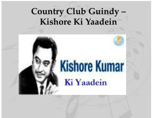 Country Club Guindy – Kishore Ki Yaadein