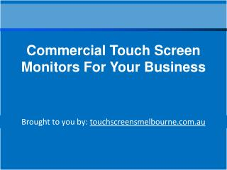 Commercial Touch Screen Monitors For Your Business
