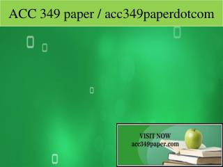 ACC 349 paper / acc349paperdotcom
