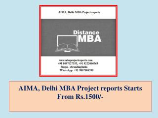 AIMA, Delhi MBA Project reports Starts From Rs.1500/-