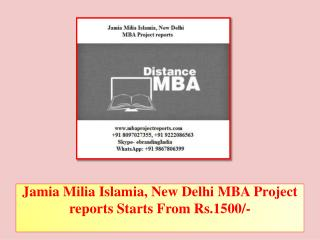 Jamia Milia Islamia, New Delhi MBA Project reports Starts From Rs.1500/-
