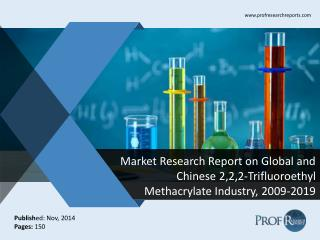 Global and Chinese 2,2,2-Trifluoroethyl Methacrylate  Market Size, Analysis, Share, Growth, Trends  2009-2019