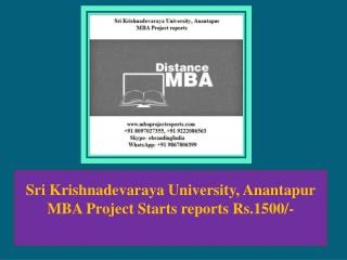 Sri Krishnadevaraya University, Anantapur MBA Project Starts reports Rs.1500/-