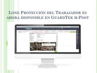 Lone Protección del Trabajador es ahora disponible en GuardTek m-Post