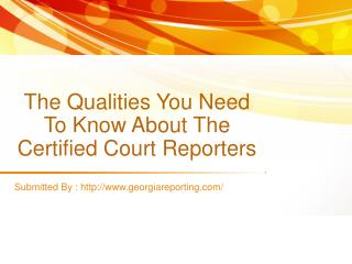 The Qualities You Need To Know About The Certified Court Reporters