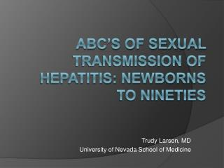 ABC s of Sexual Transmission of Hepatitis: Newborns to Nineties
