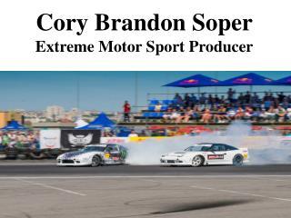 Cory Brandon Soper - Extreme Motor Sport Producer