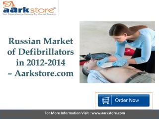 Aarkstore - Russian Market of Defibrillators in 2012-2014