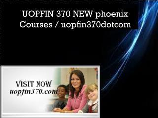 UOPFIN 370 phoenix Courses / uopfin370dotcom
