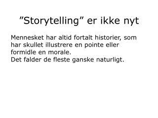 Storytelling  er ikke nyt