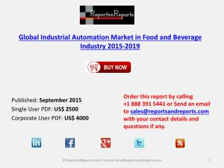 Global Industrial Automation Market in Food and Beverage Industry Challenges & Opportunities Analysis in 2015-2019 Repor
