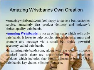 Amazing Wristbands Own Creation