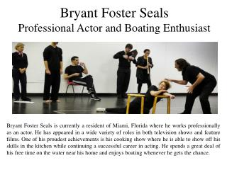 Bryant Foster Seals Professional Actor and Boating Enthusiast