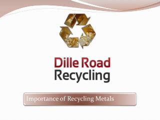 Importance of Recycling Metals