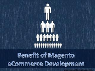 Benefit of Magento eCommerce Development
