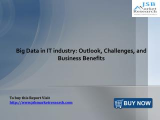 Big Data in IT industry: JSBMarketResearch